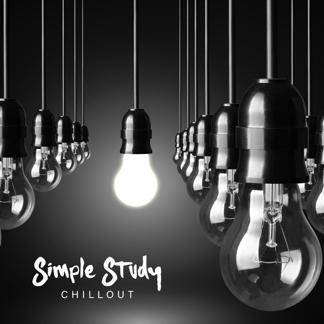 Simple Study Chillout - Intellectual Stimulation, Homework Help, Smart & Brilliant, Visualization & Imagination, Ultimate Music