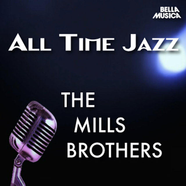 All Time Jazz: The Mills Brothers