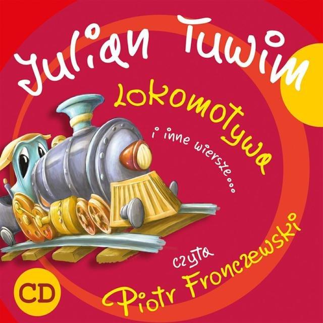 Julian Tuwim Lokomotywa I Inne Wiersze By Piotr Fronczewski