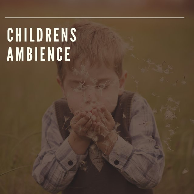 """ Dreamy Childrens Ambience """