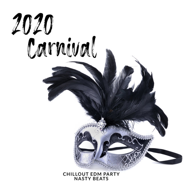 2020 Carnival Chillout EDM Party Nasty Beats