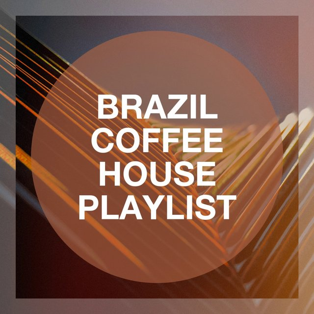 Brazil Coffee House Playlist