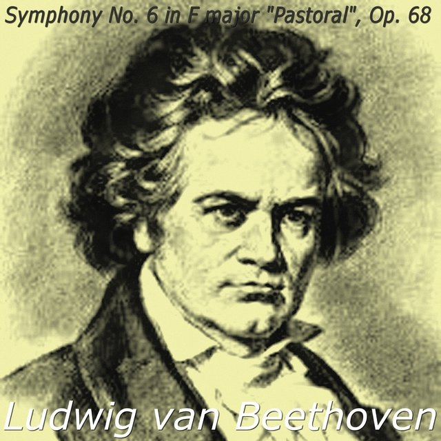 Ludwig van Beethoven: Symphony No. 6 in F major 'Pastoral', Op. 68
