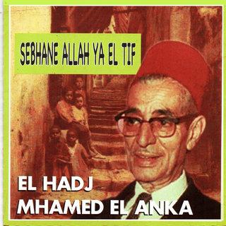hadj el anka biography definition