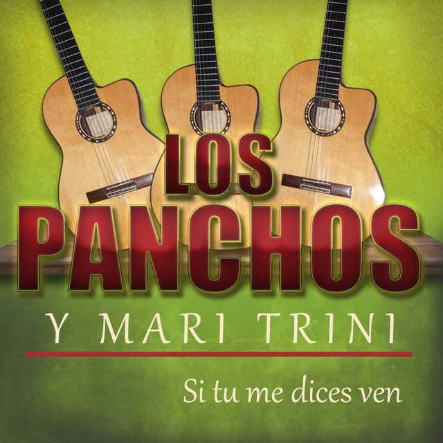 Si Tu Me Dices Ven By Los Panchos On Tidal
