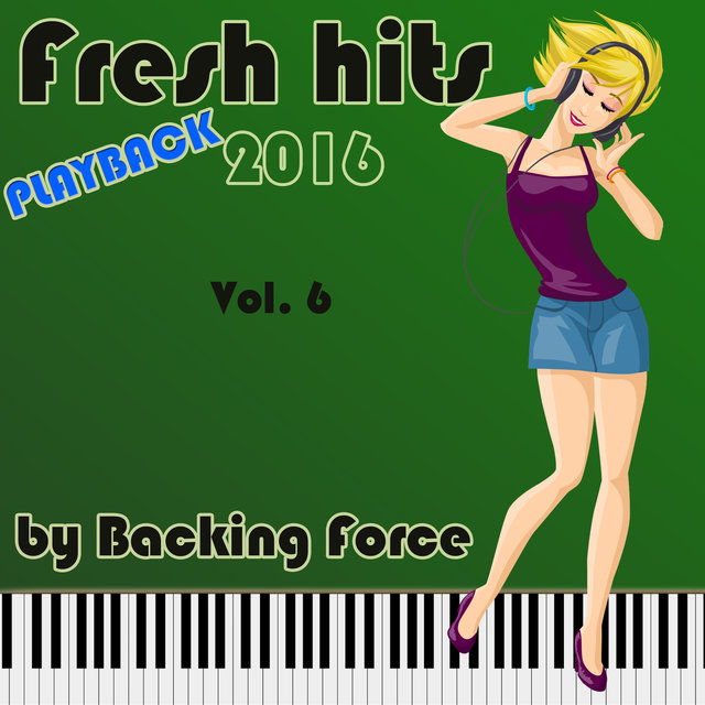 Fresh Playback Hits - 2016 - Vol. 6
