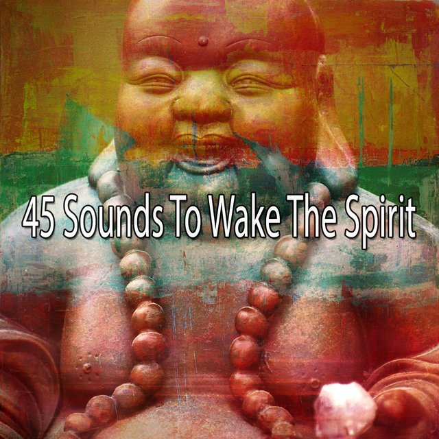 45 Sounds to Wake the Spirit
