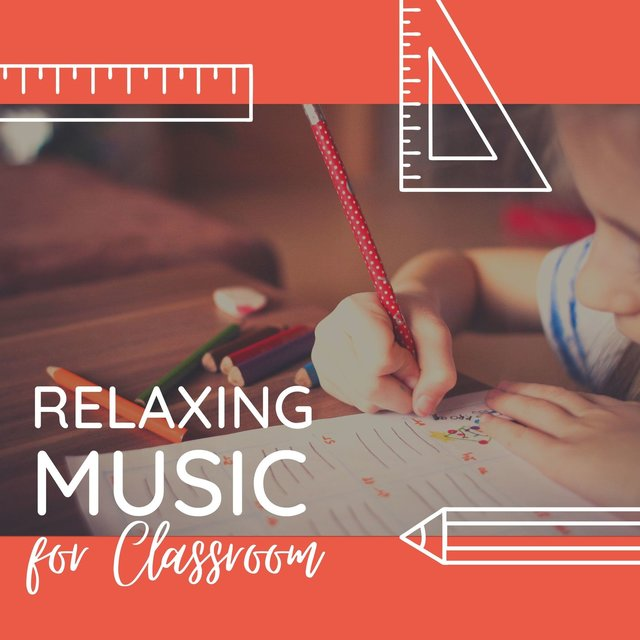 Relaxing Music for Classroom: Positive Background Music for Kids