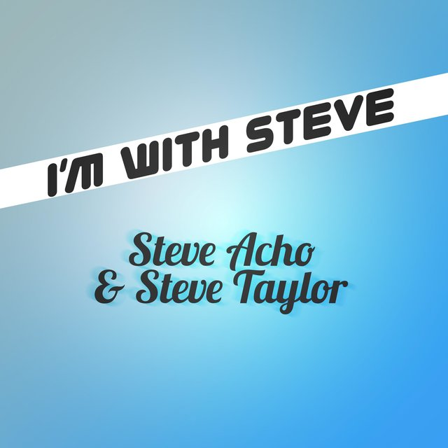 I'm with Steve
