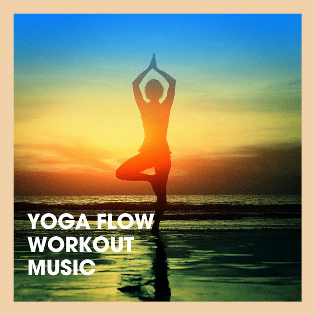 Yoga Flow Workout Music