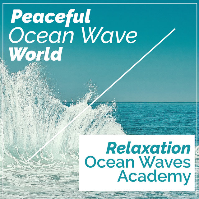 Peaceful Ocean Wave World