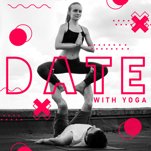 Date with Yoga - Exercises for Couples, Relax for Two, Strengthening Relationships Between Partners