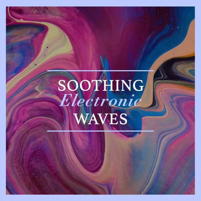 Soothing Electronic Waves
