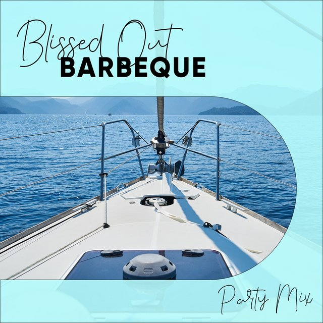 Blissed Out Barbeque Party Mix