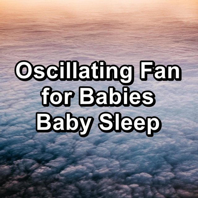 Oscillating Fan for Babies Baby Sleep