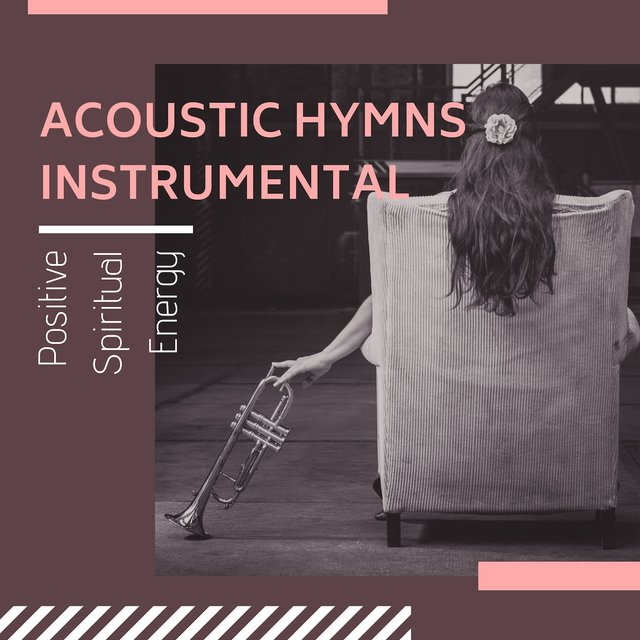 Acoustic Hymns Instrumental: Positive Spiritual Energy