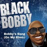 Bobby's Song (On That Elmo)