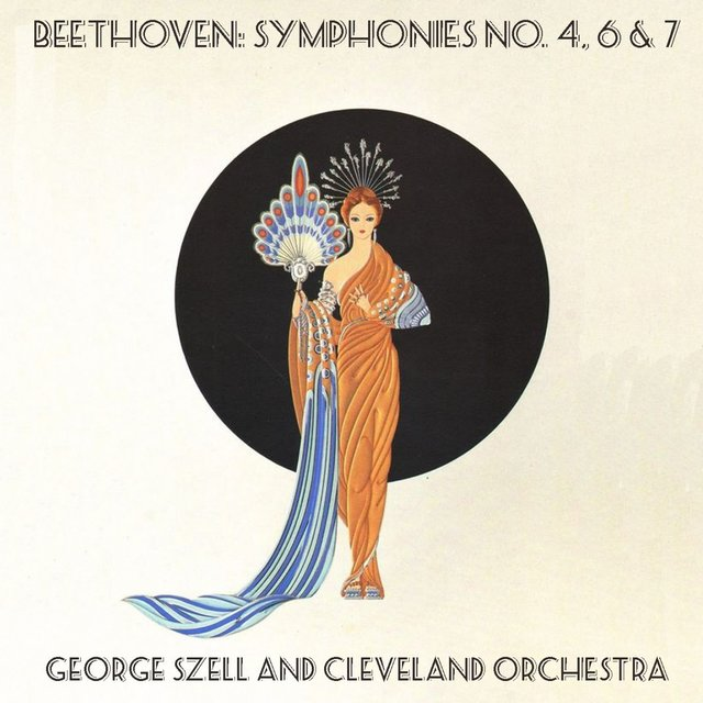 Beethoven: Symphonies No. 4, 6 & 7 / George Szell and Cleveland Orchestra