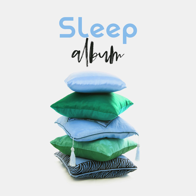 Sleep Album - Dedicated Relaxation Music created Exclusively for Sleep