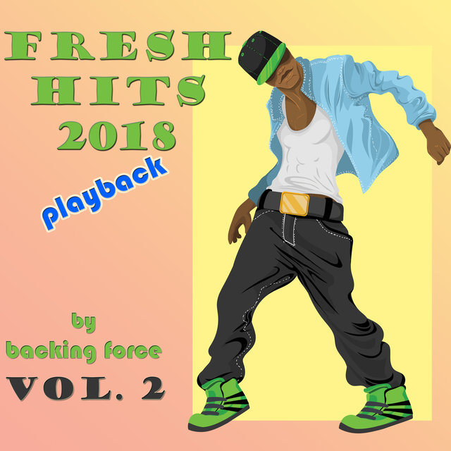 Fresh Playback Hits - 2018 - Vol. 2
