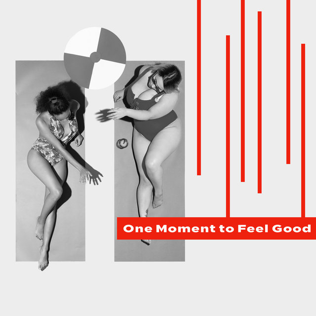 One Moment to Feel Good - Easy Listening Jazz, Lounge Jazz, Rest & Relax