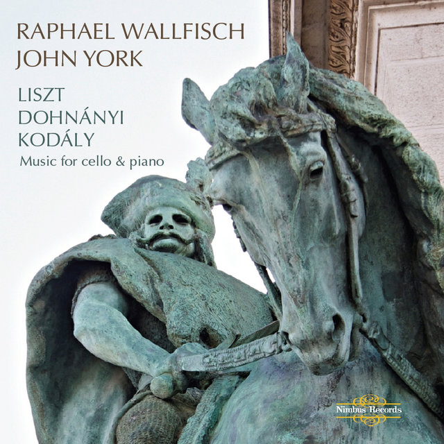 Liszt, Dohnányi & Kodály: Music for Cello & Piano
