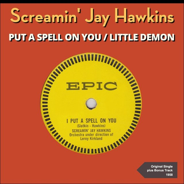 I Put A Spell On You (Original Single Plus Bonus Track 1957)