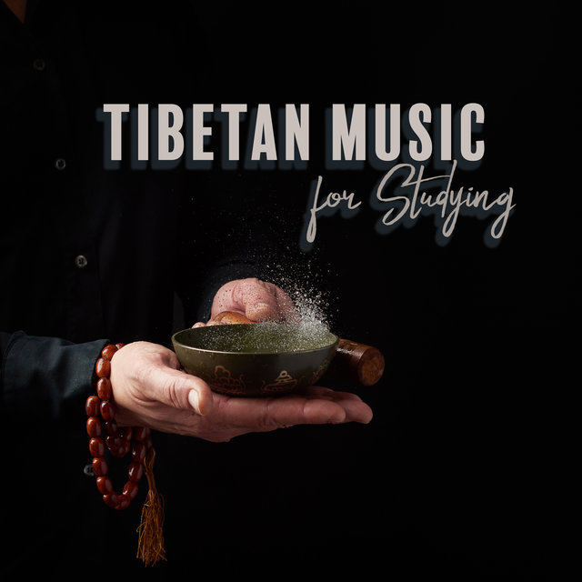 Tibetan Music for Studying: Asian Melodies That Help You Focus and Concentrate on Learning