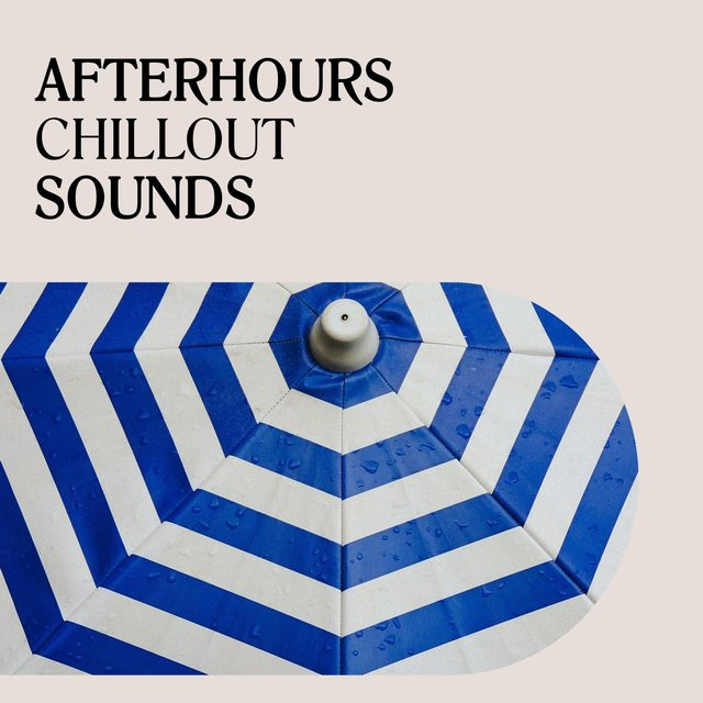 Afterhours Chillout Sounds