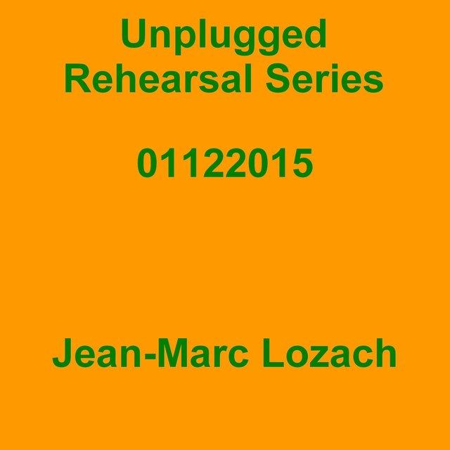 Jean-Marc Lozach - Unplugged Rehearsal Series 01122015
