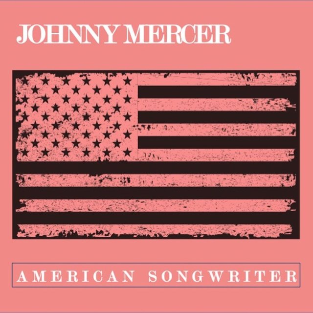 Johnny Mercer: American Songwriter