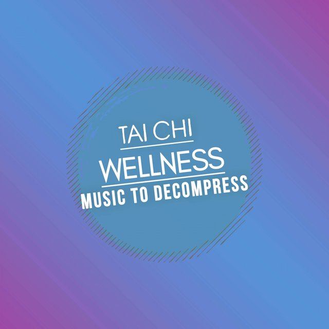 Tai Chi Wellness Music to Decompress