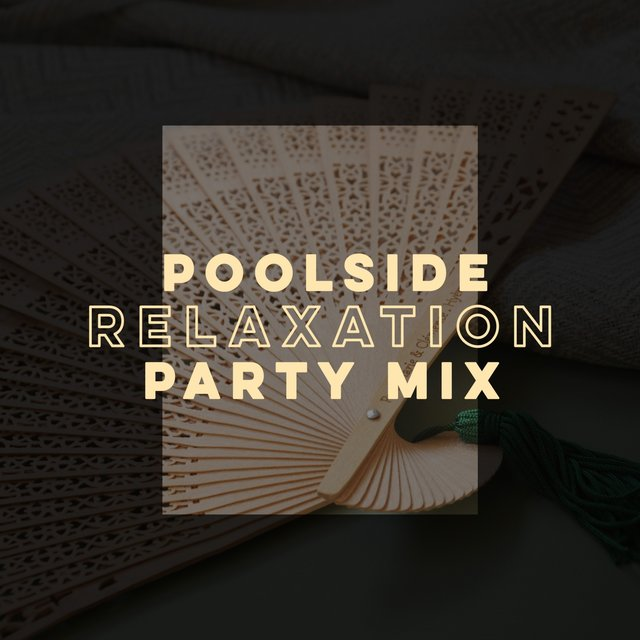 Poolside Relaxation Party Mix