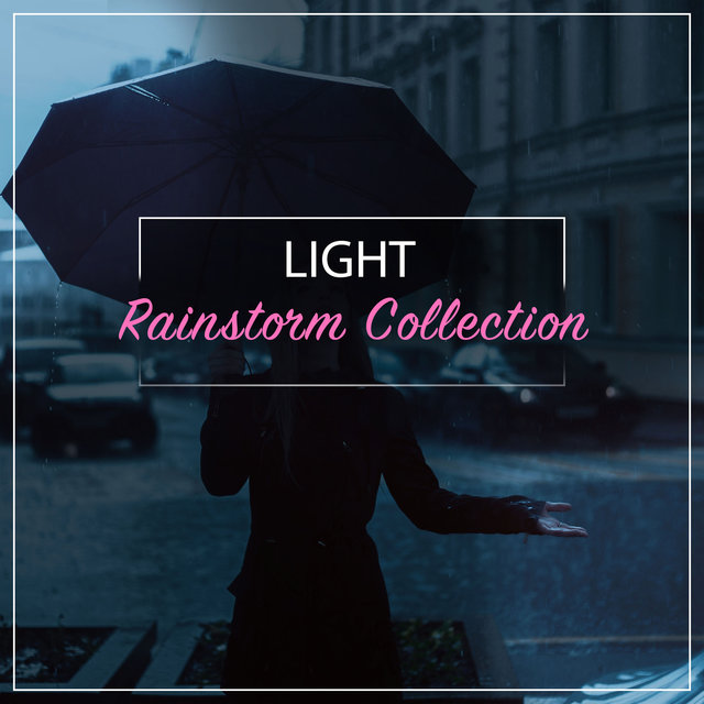#16 Light Rainstorm Collection
