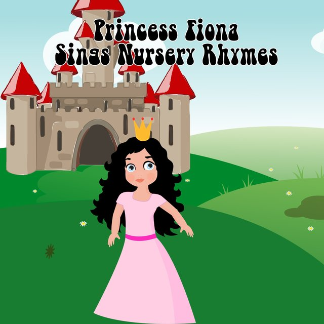 Princess Fiona Sings Nursery Rhymes