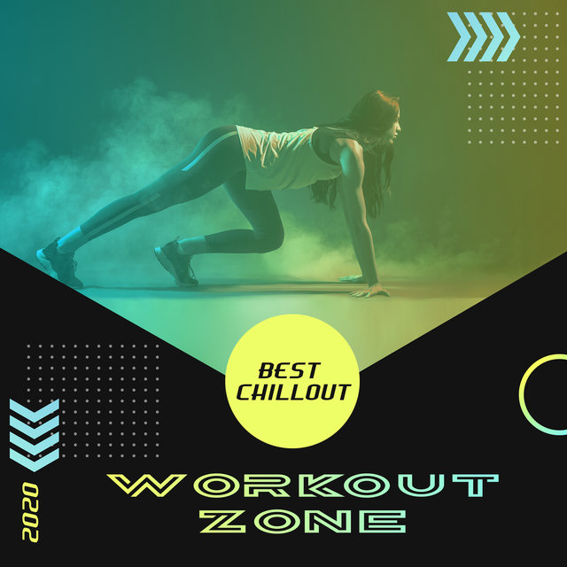 Best Chillout Workout Zone 2020