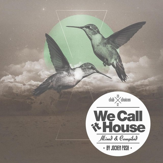 We Call It House Presented By Jochen Pash