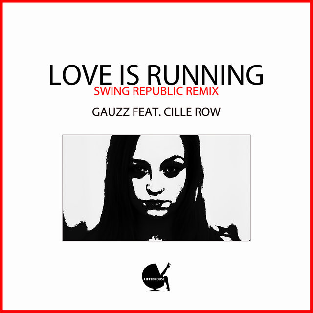 Love Is Running (Swing Republic Remix)