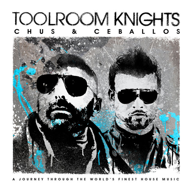 Toolroom Knights Mixed By Chus & Ceballos