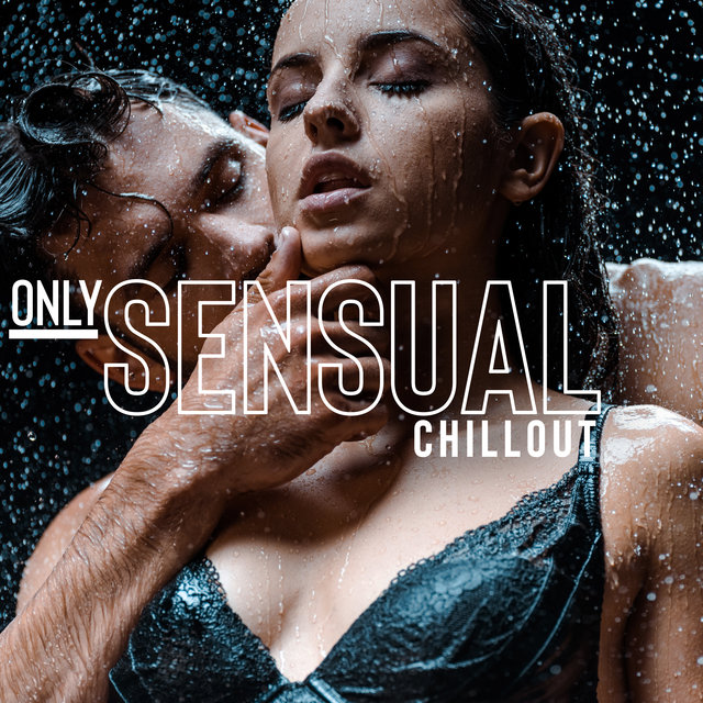 Only Sensual Chillout