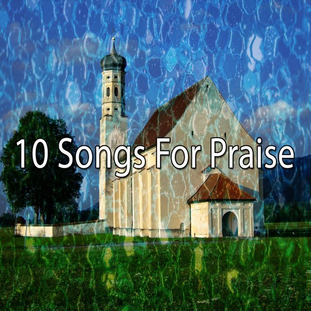 10 Songs for Praise