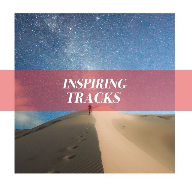 """ Inspiring Ambient Tracks """