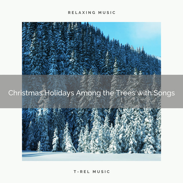 Christmas Holidays Among the Trees with Songs