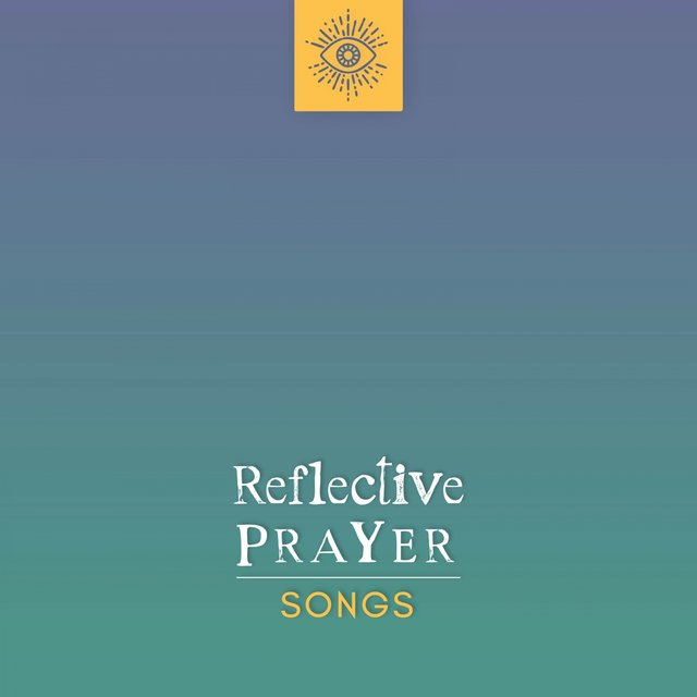 Reflective Prayer Songs