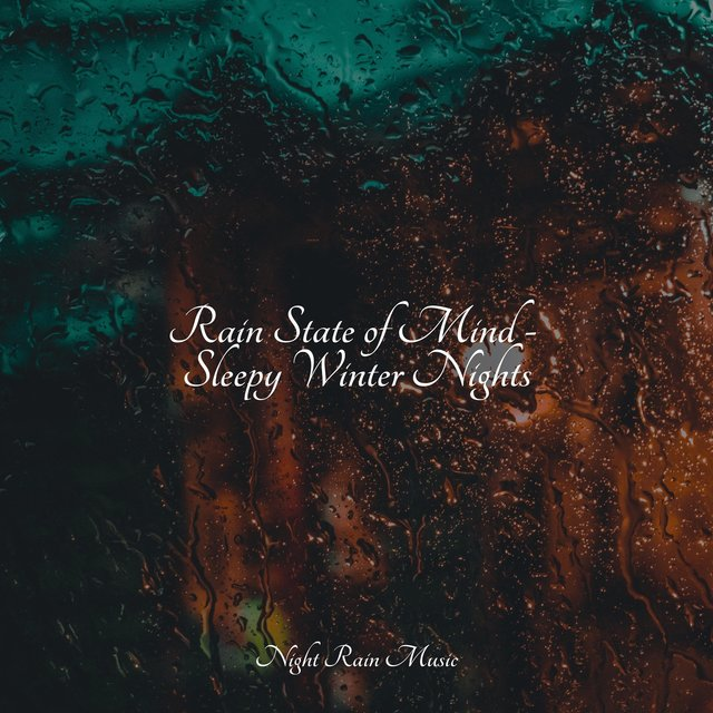 Rain State of Mind - Sleepy Winter Nights