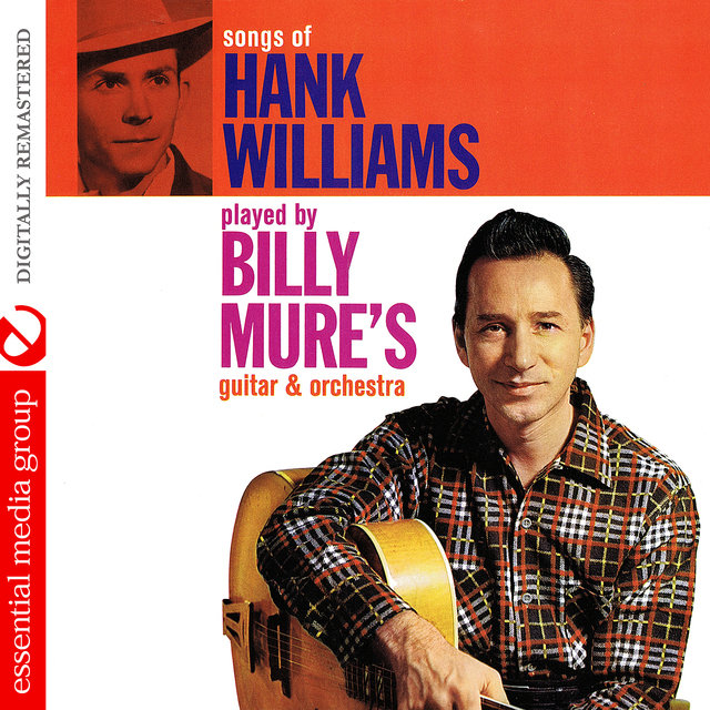 Songs Of Hank Williams Played By Billy Mure's Guitar & Orchestra (Digitally Remastered)