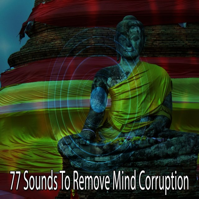 77 Sounds to Remove Mind Corruption