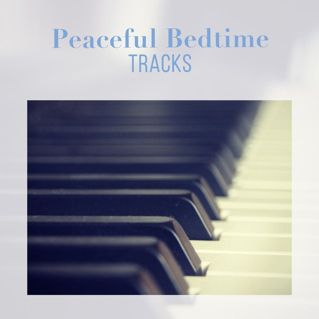 Peaceful Bedtime Piano Tracks