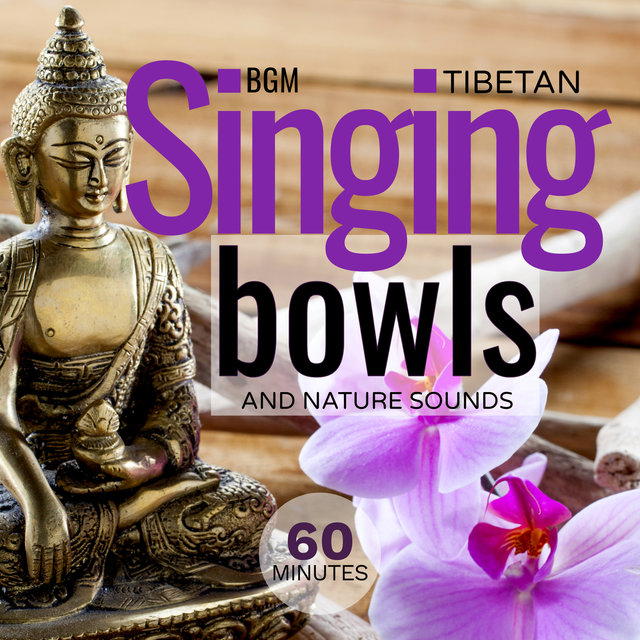 Tibetan Singing Bowls and Nature Sounds