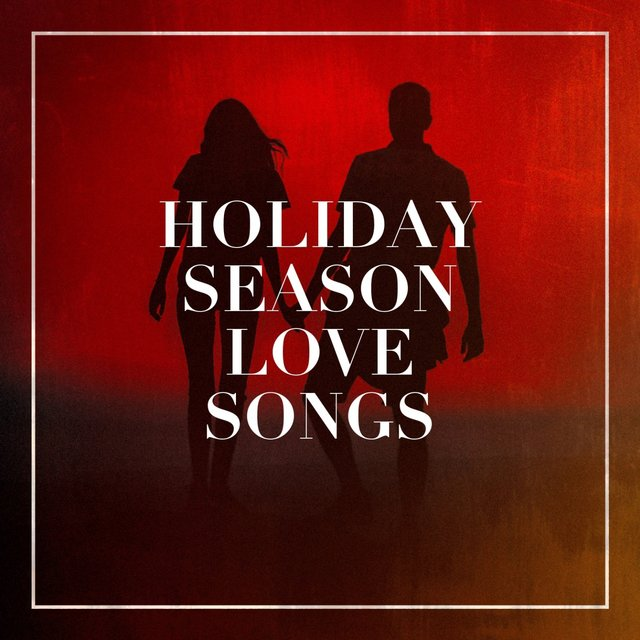 Holiday Season Love Songs